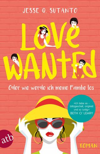 Jesse Q. Sutanto: Love wanted - Oder wie werde ich meine Familie los