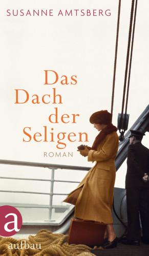 Susanne Amtsberg: Das Dach der Seligen