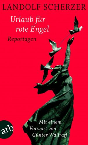 Landolf Scherzer: Urlaub für rote Engel