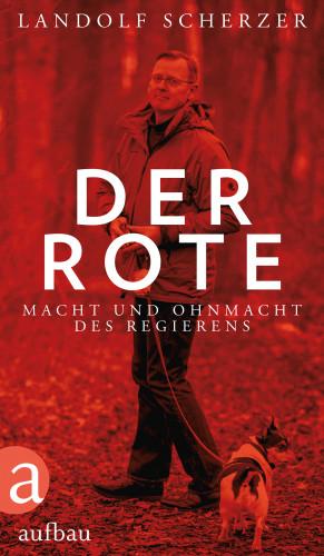 Landolf Scherzer: Der Rote