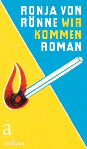 Ronja von Rönne: Wir kommen