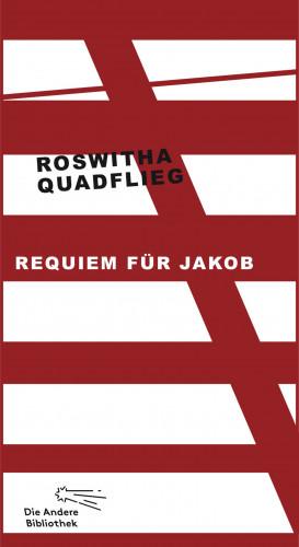 Roswitha Quadflieg: Requiem für Jakob