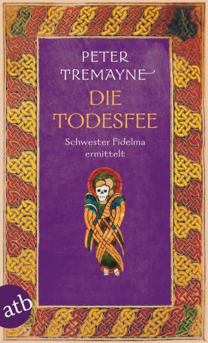 Peter Tremayne: Die Todesfee