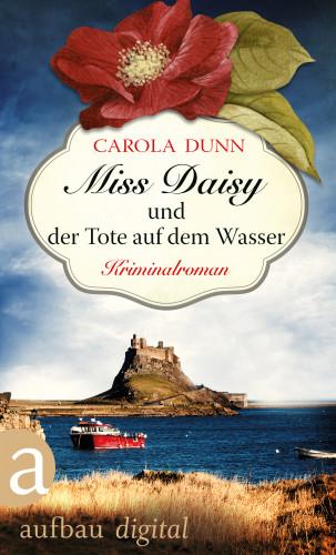 Carola Dunn: Miss Daisy und der Tote auf dem Wasser