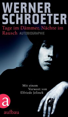 Werner Schroeter: Tage im Dämmer, Nächte im Rausch