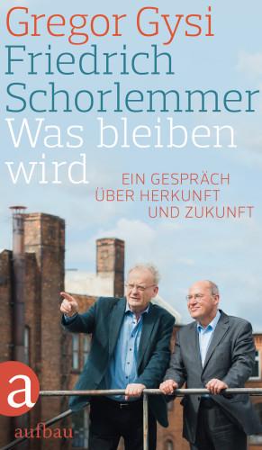 Friedrich Schorlemmer, Gregor Gysi: Was bleiben wird