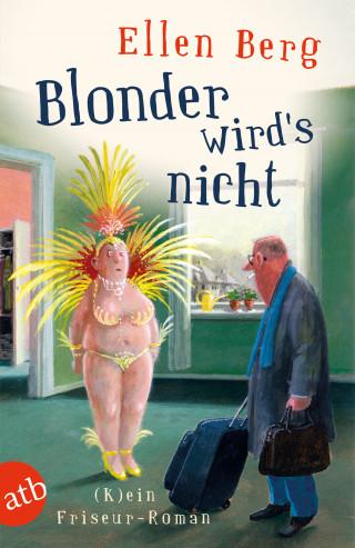 Ellen Berg: Blonder wird's nicht