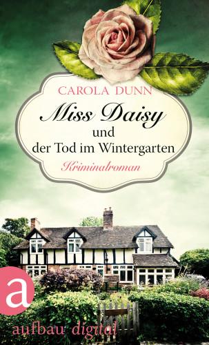 Carola Dunn: Miss Daisy und der Tod im Wintergarten