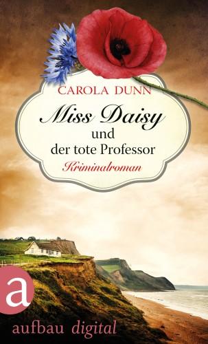 Carola Dunn: Miss Daisy und der tote Professor