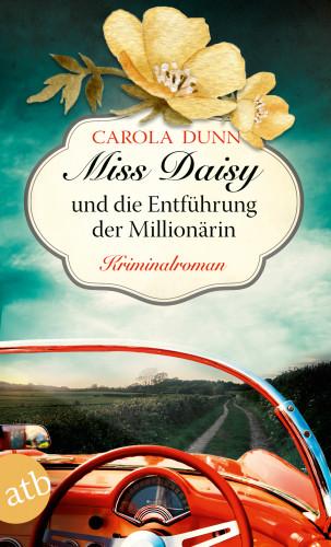 Carola Dunn: Miss Daisy und die Entführung der Millionärin