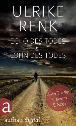 Ulrike Renk: Echo des Todes und Lohn des Todes