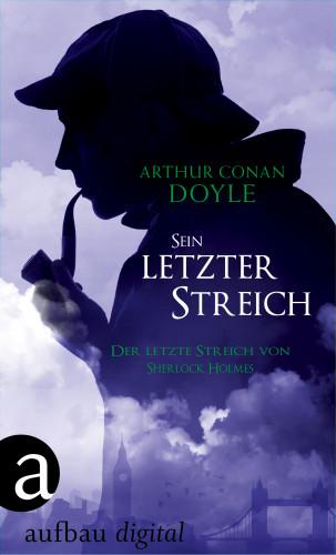 Arthur Conan Doyle: Sein letzter Streich