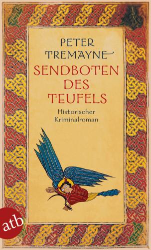 Peter Tremayne: Sendboten des Teufels