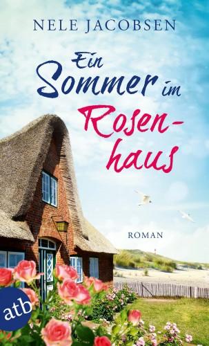 Nele Jacobsen: Ein Sommer im Rosenhaus