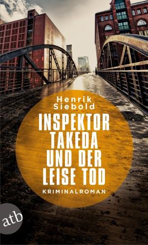 Henrik Siebold: Inspektor Takeda und der leise Tod