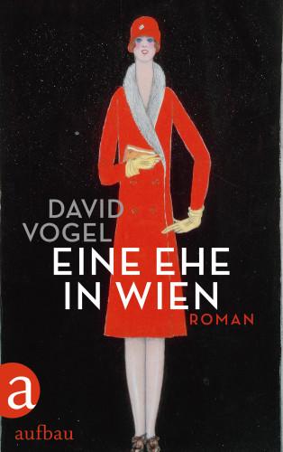 David Vogel: Eine Ehe in Wien