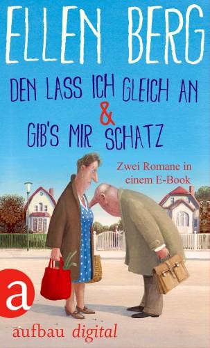 Ellen Berg: Den lass ich gleich an & Gib's mir Schatz