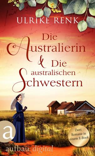 Ulrike Renk: Die Australierin & Die australischen Schwestern