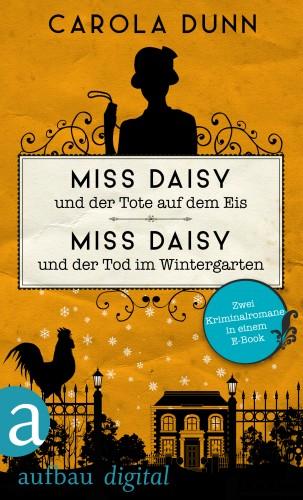 Carola Dunn: Miss Daisy und der Tote auf dem Eis & Miss Daisy und der Tod im Wintergarten