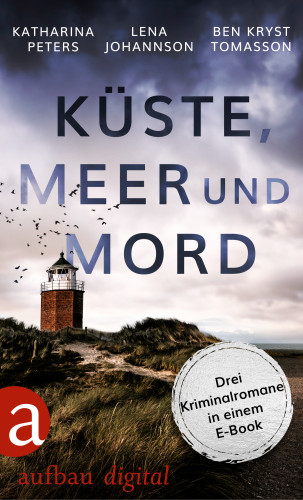 Katharina Peters, Lena Johannson, Ben Kryst Tomasson: Küste, Meer & Mord