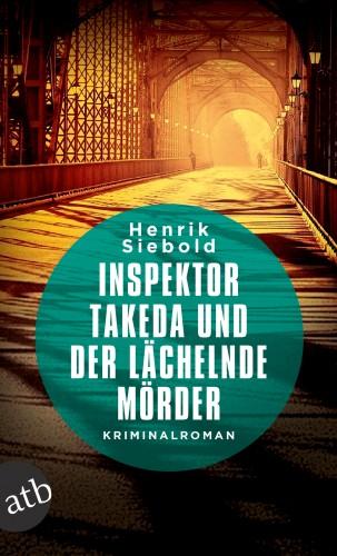Henrik Siebold: Inspektor Takeda und der lächelnde Mörder