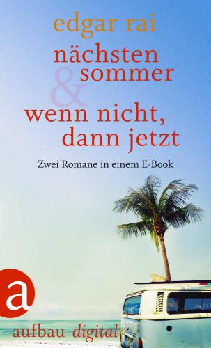 Edgar Rai: Nächsten Sommer & Wenn nicht, dann jetzt