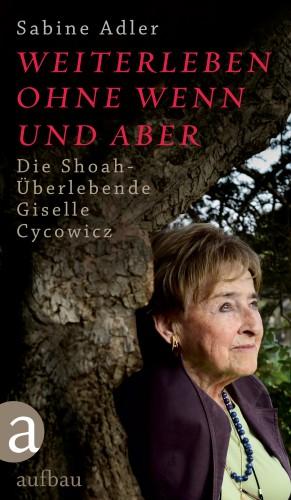 Sabine Adler: Weiterleben ohne Wenn und Aber