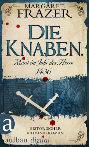 Margaret Frazer: Die Knaben. Mord im Jahr des Herrn 1436