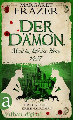 Margaret Frazer: Der Dämon. Mord im Jahr des Herrn 1437