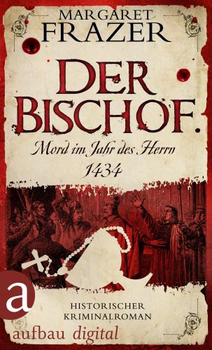 Margaret Frazer: Der Bischof. Mord im Jahr des Herrn 1434