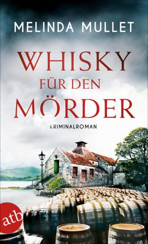 Melinda Mullet: Whisky für den Mörder