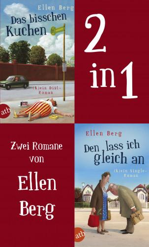 Ellen Berg: Das bisschen Kuchen & Den lass ich gleich an