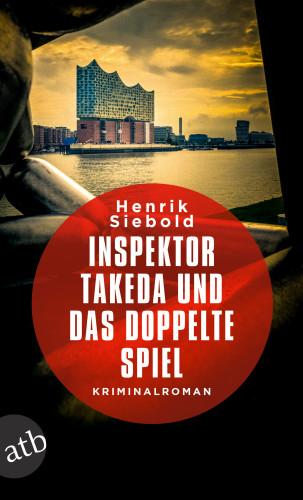 Henrik Siebold: Inspektor Takeda und das doppelte Spiel