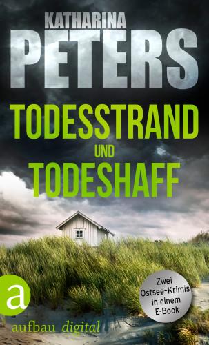 Katharina Peters: Todesstrand & Todeshaff