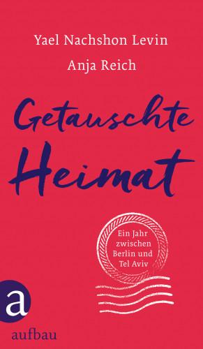 Yael Nachshon Levin, Anja Reich: Getauschte Heimat
