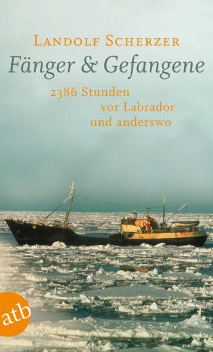Landolf Scherzer: Fänger & Gefangene