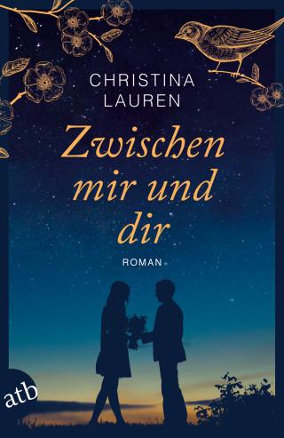 Christina Lauren: Zwischen mir und dir