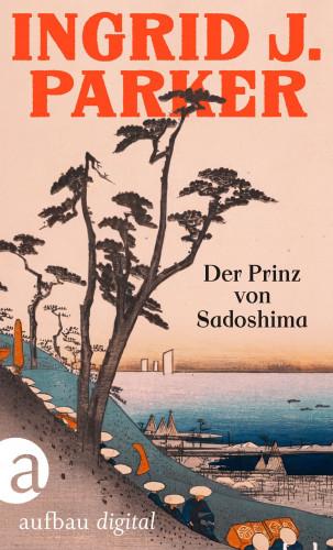 Ingrid J. Parker: Der Prinz von Sadoshima
