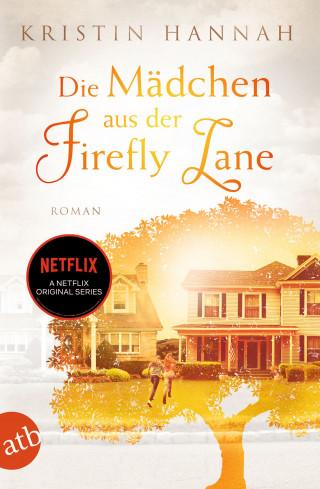 Kristin Hannah: Die Mädchen aus der Firefly Lane