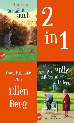 Ellen Berg: Du mich auch & Zur Hölle mit Seniorentellern!