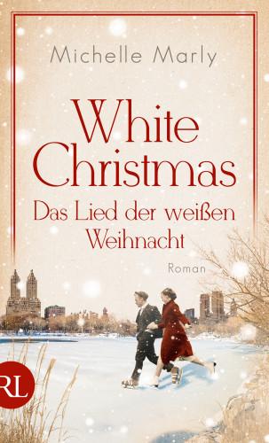 Michelle Marly: White Christmas - Das Lied der weißen Weihnacht