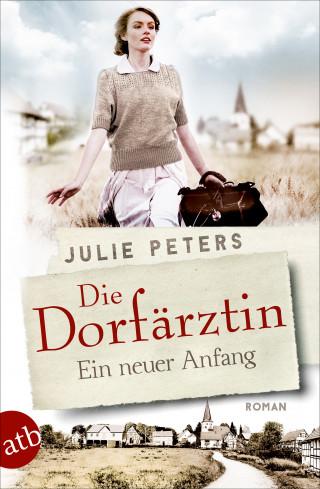 Julie Peters: Die Dorfärztin - Ein neuer Anfang