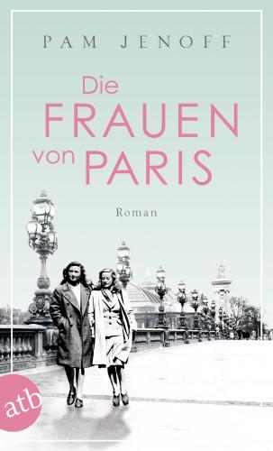 Pam Jenoff: Die Frauen von Paris