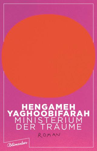 Hengameh Yaghoobifarah: Ministerium der Träume