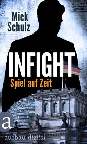 Mick Schulz: Infight - Spiel auf Zeit