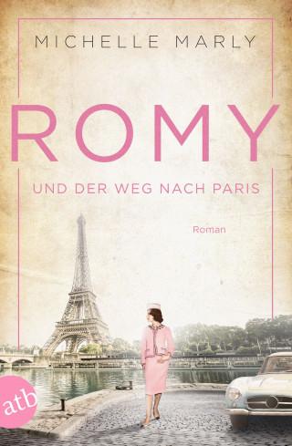 Michelle Marly: Romy und der Weg nach Paris