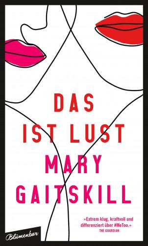 Mary Gaitskill: Das ist Lust