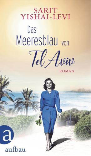 Sarit Yishai-Levi: Das Meeresblau von Tel Aviv