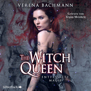 Verena Bachmann: The Witch Queen 1: The Witch Queen. Entfesselte Magie