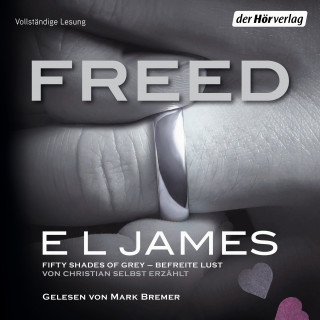 E L James: Freed - Fifty Shades of Grey. Befreite Lust von Christian selbst erzählt